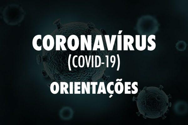 Coronavírus – Orientações